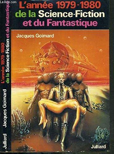 L'année 1979-1980 de la science-fiction et du fantastique. par Jacques GOIMARD