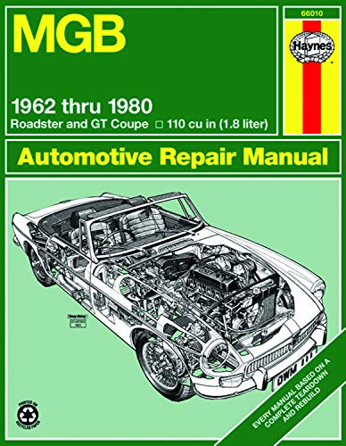 MGB Owners Workshop Manual: 1962 to 1980 Roadster and GT Coupe 1798 CC (110 cu in Engine) (Haynes Manuals) -