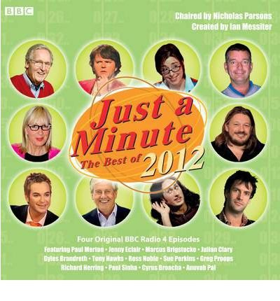 [(Just a Minute Best of 2012)] [ By (author) Ian Messiter, Read by Gyles Brandreth, Read by Tony Hawks, Read by Nicholas Parsons ] [December, 2012]