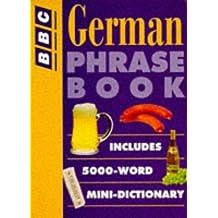 German Phrase Book (BBC Phrase Book)