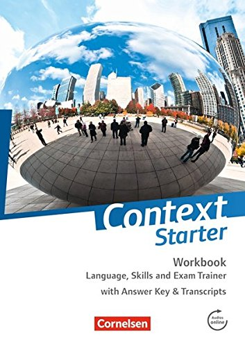 Preisvergleich Produktbild Context Starter: Language, Skills and Exam Trainer: Workbook - Mit Answer Key & Transcripts