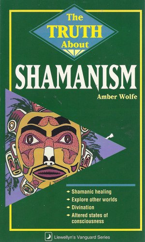The Truth About Shamanism por Amber Wolfe
