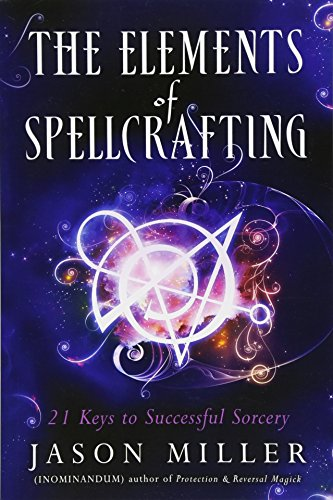 Price comparison product image The Elements of Spellcrafting: 21 Keys to Successful Sorcery