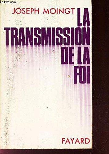 La Transmission de la foi par Joseph Moingt