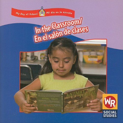 In the Classroom/En El Salon de Clases (My Day at School/Mi Dia En La Escuela) por Joanne Mattern