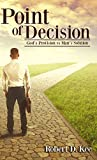 Point of Decision: God's Provision vs Man's Solution (English Edition)