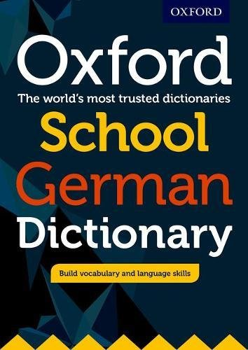 Oxford School German Dictionary 2017: The world´s most trusted dictionaries - Oxford Englisch übersetzung