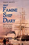 Robert Whyte's Famine Ship Diary 1847: The Journey of an Irish Coffin Ship