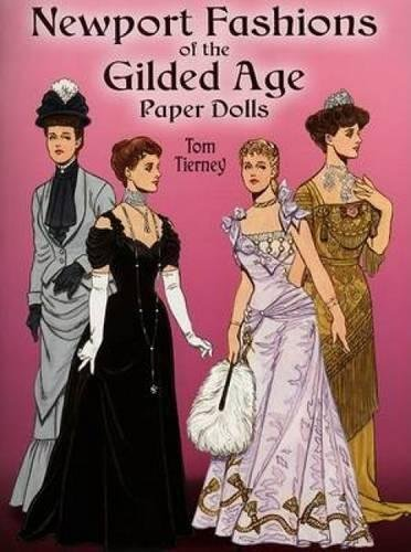 (Newport Fashions of the Gilded Age Paper Dolls (Dover Victorian Paper Dolls))