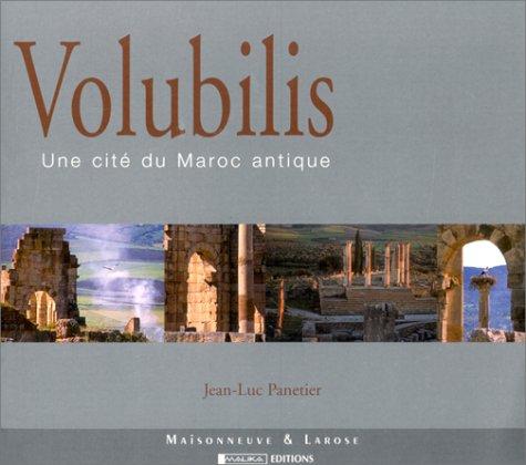 Volubilis. Une cité du Maroc antique