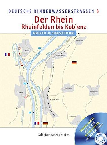 Der Rhein - Rheinfelden bis Koblenz: Deutsche Binnenwasserstraßen 6 (Boot 6)
