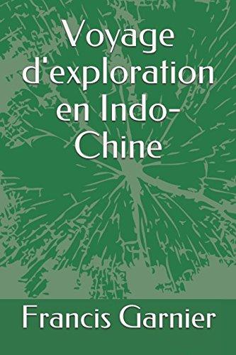 Voyage d'exploration en Indo-Chine par Francis Garnier