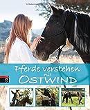 Pferde verstehen mit Ostwind - Almut Schmidt