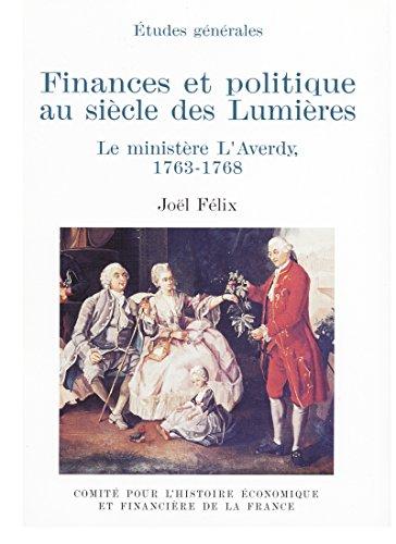 Finances et politique au siècle des Lumières: Le ministère L'Averdy, 1763-1768