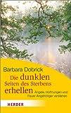Die dunklen Seiten des Sterbens erhellen (Amazon.de)