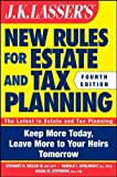 JK Lasser's New Rules for Estate and Tax Planning 4th by Welch III, Stewart H., Apolinsky, Harold I., Stephens, Craig (2011) Paperback