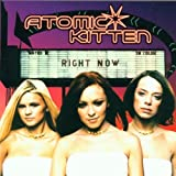 Right Now By Atomic Kitten (2000-10-23) -