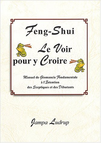 Feng-Shui : Le voir pour y Croire