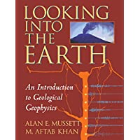 Looking into the Earth: An Introduction to Geological Geophysics