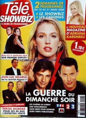 TELE SHOWBIZ [No 4] du 18/03/2006 - ADRIANA KAREMBEU - BRAD PITT ET ANGELINA JOLIE - JEAN-LUC DELARUE - NIKOS ALIAGAS.