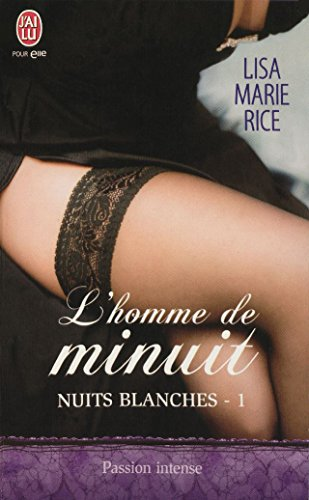 Nuits blanches (Tome 1) - L'homme de minuit (J'ai lu Passion intense t. 9654)