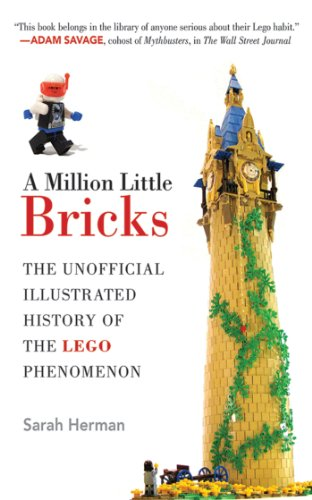 A Million Little Bricks: The Unofficial Illustrated History of the LEGO Phenomenon - Sarah Herman