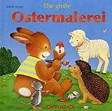 Die grosse Ostermalerei (Bücher für die Kleinsten)