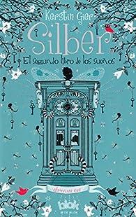 Silber. El segundo libro de los sueños par Kerstin Gier