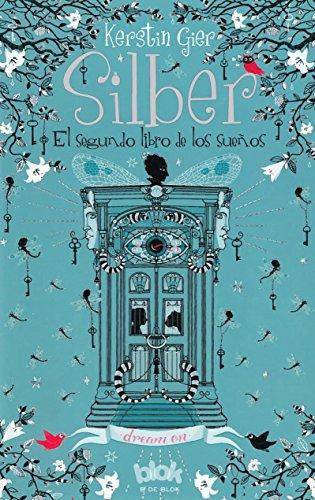 Segundo Libro de Los Suenos (Silber 2) (Silver: the Book of Dreams) por Kerstin Gier