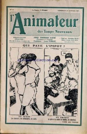 ANIMATEUR DES TEMPS NOUVEAUX (L') [No 47] du 28/01/1927 - QUI PAYE L'IMPOT EN ITALIE ET EN FRANCE - L. FOREST - J. GERMAIN - LA TUBERCULOSE - M. RONDET-SAINT - LUIS MAZZANTINI ET LA LUTTE DU TAUREAU ET DU LION - MARC-JEAN. par Collectif