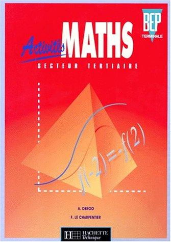 Activités maths, secteur tertiaire, BEP terminale. Livre de l'élève