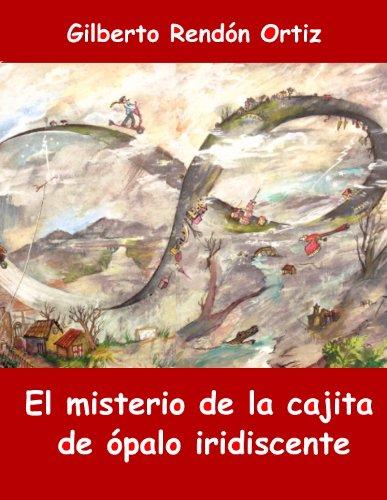 El misterio de la cajita de opalo par Gilberto Rendon