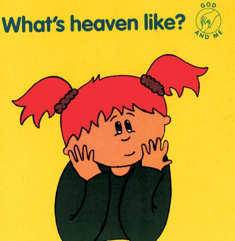 What's Heaven Like? (God & Me) di Stephanie King