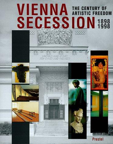 Vienna Secession 1898-1998: The Century of Artistic