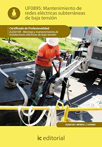 Descargar Libro Mantenimiento de redes eléctricas subterráneas de baja tensión. elee0109 -  montaje y mantenimiento de instalaciones eléctricas de baja tensión de Bernabé Jiménez Padilla