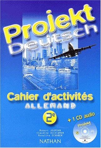Projekt Deutsch : Cahier d' activités, allemand 2e (+ 1 CD audio)