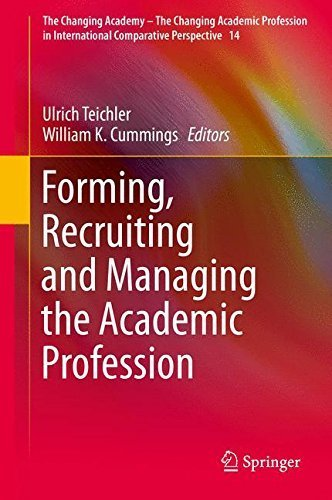 Forming, Recruiting and Managing the Academic Profession (The Changing Academy - The Changing Academic Profession in International Comparative Perspective) (2015-06-06)