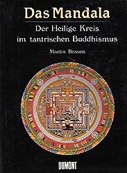 Das Mandala: Der heilige Kreis im tantrischen Buddhismus