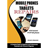 Mobile Phones and Tablets Repairs: A Complete Guide for Beginners and Professionals (English Edition)