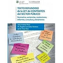 Texto refundido de la Ley de Contratos del Sector Público: Normativa, sentencias, resoluciones, informes, consultas y dictámenes