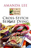 Cross-Stitch Before Dying (Wheeler Publishing Large Print Cozy Mystery)