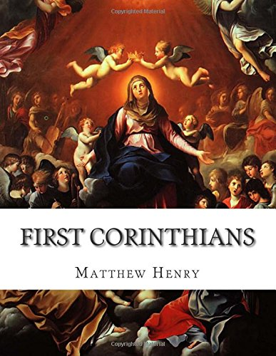 First Corinthians: An Exposition, with Practical Observations, of the First Epistle of St. Paul to the Corinthians