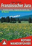 Französischer Jura: Franche-Comté – Vogesen bis Genfer See. 50 Touren. Mit GPS-Daten (Rother Wanderführer)