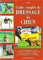 Guide complet du dressage du chien