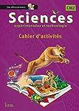 Sciences CM2 Collection Les Découvreurs - Cahier élève - Ed. 2015