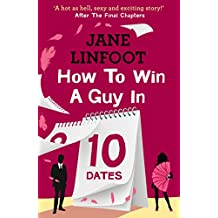 How to Win a Guy in 10 Dates (Harperimpulse Contemporary Romance)