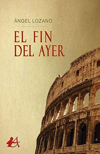 El fin del ayer por Ángel  Lozano