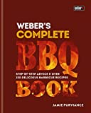 Weber's Complete BBQ Book: Step-by-step advice and over 150 delicious barbecue recipes