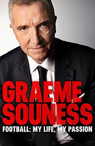 Graeme Souness – Football: My Life, My Passion por Graeme Souness