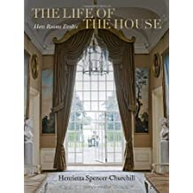 The Life of the House: How Rooms Evolve by Henrietta Spencer-Churchill (2012-10-02)